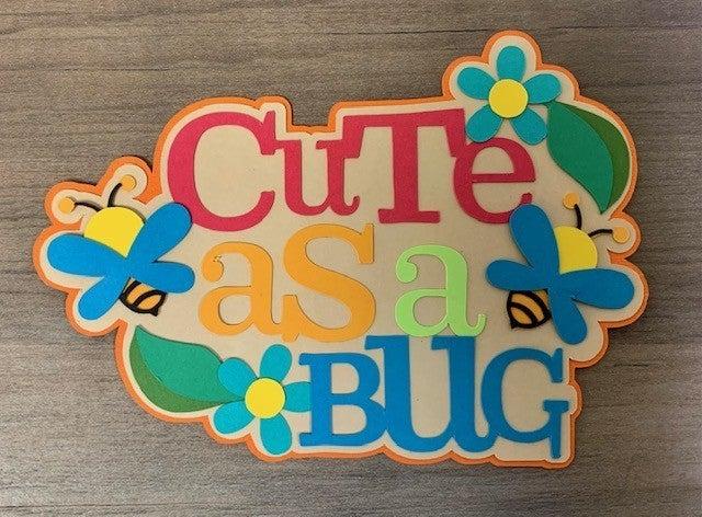 Cute as a Bug Die Cut Size 5 x 3 1/2
