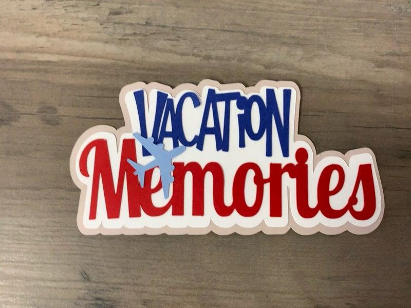 Vacation Memories Die Cut Size 5 x 2 1/2