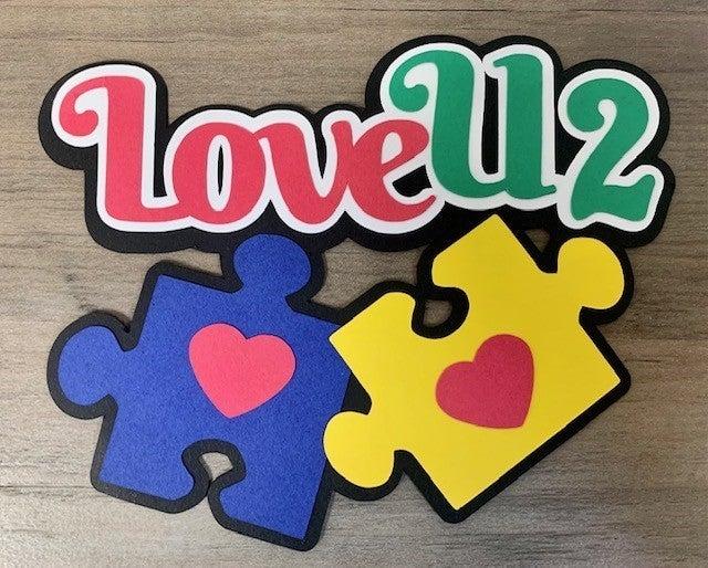 Love U2 Die Cut Size 5 x 4 Autism