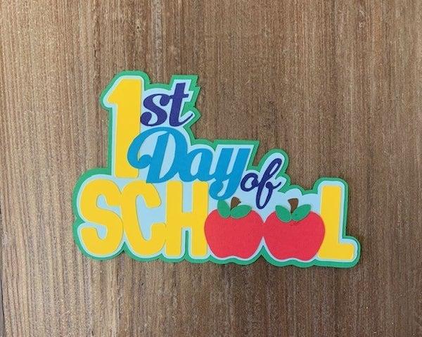 1st Day of School Die Cut Size 4 1/2 x 3