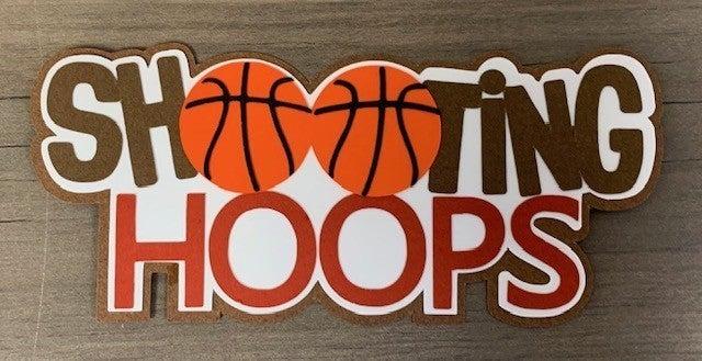 Shooting Hoops Die Cut Size 4 3/4 x 2 Basketball