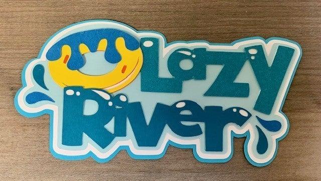 Lazy River Die Cut Size 5 x  2 1/4