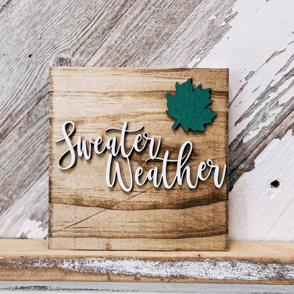 Sweater Weather 5x5 Wood Sign