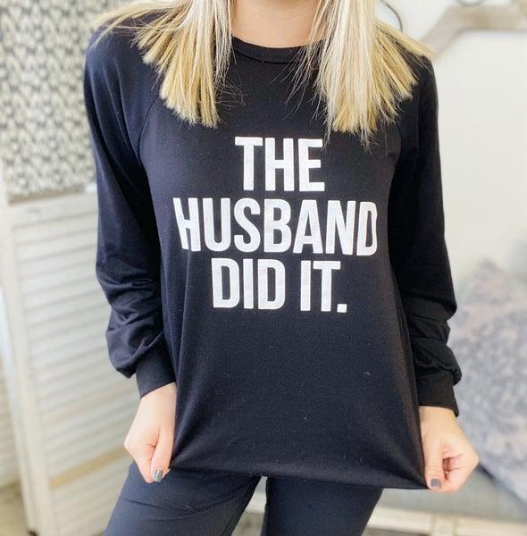 The Husband Did It  Crewneck