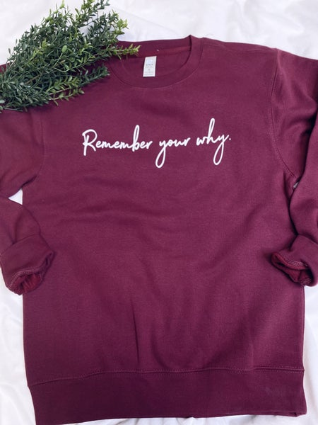 Remember Your Why Crewneck