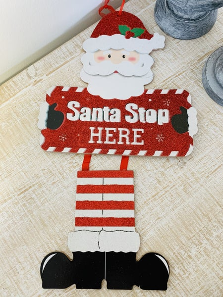 Santa Stop Here Sign Decor