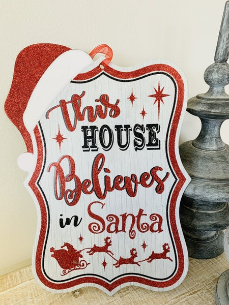 This House Believes in Santa Sign Decor