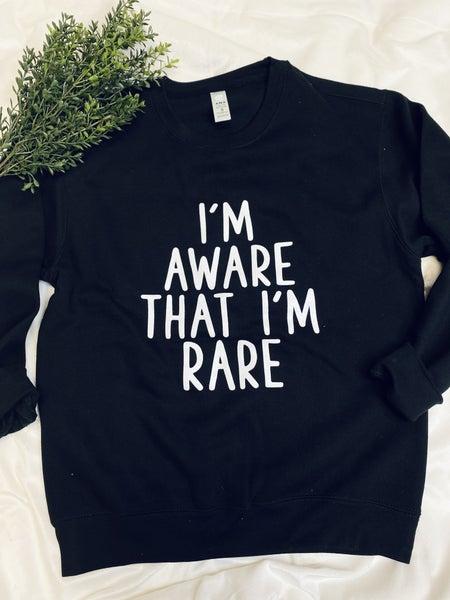 I'm Aware That I'm Rare Crewneck