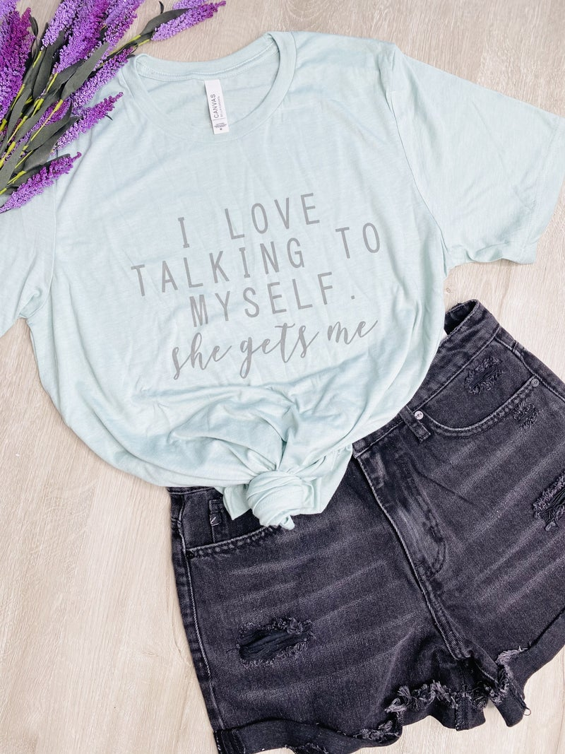 I Love Talking To Myself Graphic Tee