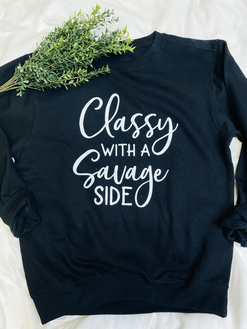 Classy With A Savage Side Crewneck