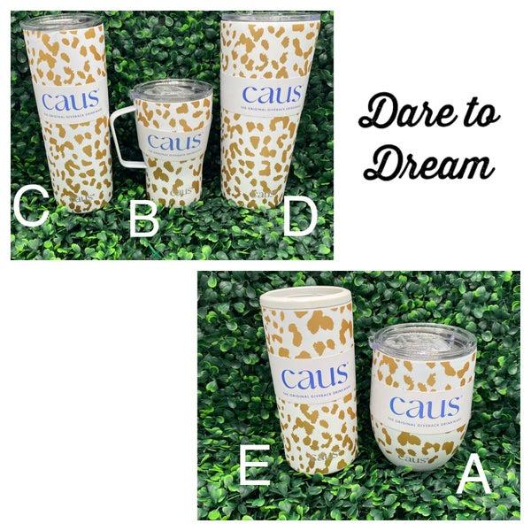 Dare to Dream CAUS Drinkware