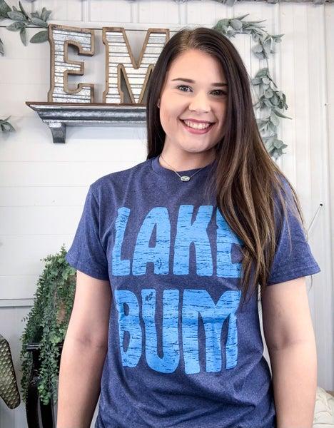 Lake Bum T-Shirt - ALL SALES FINAL