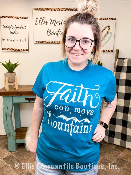Faith Can Move Mountains T-Shirt - ALL SALES FINAL