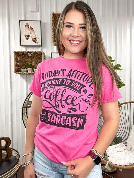 * Todays Attitude - Coffee & Sarcasm T-Shirt