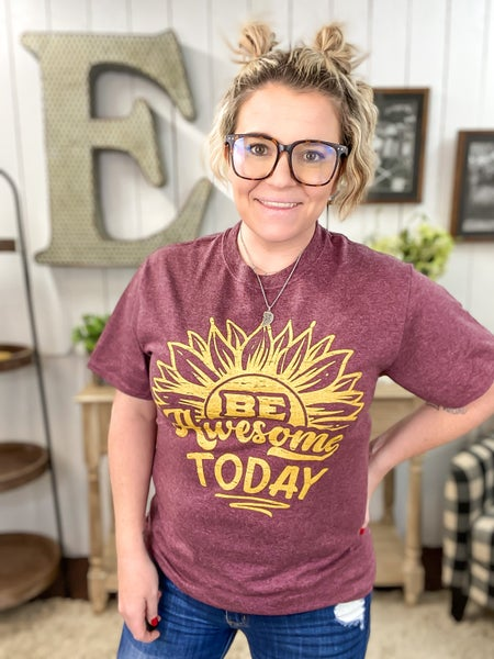 *Be Awesome Today T-Shirt