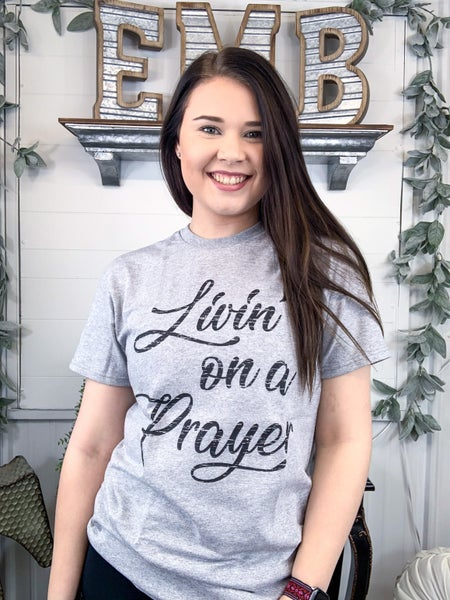 *Livin' On A Prayer T-Shirt {ONLINE ONLY}