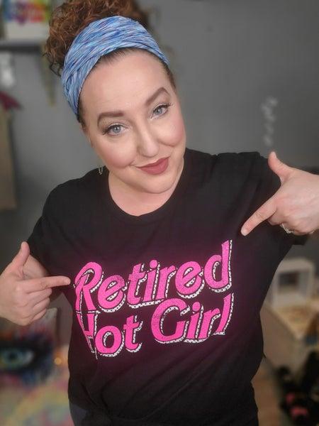 Retired Hot Girl Tee *Final Sale*