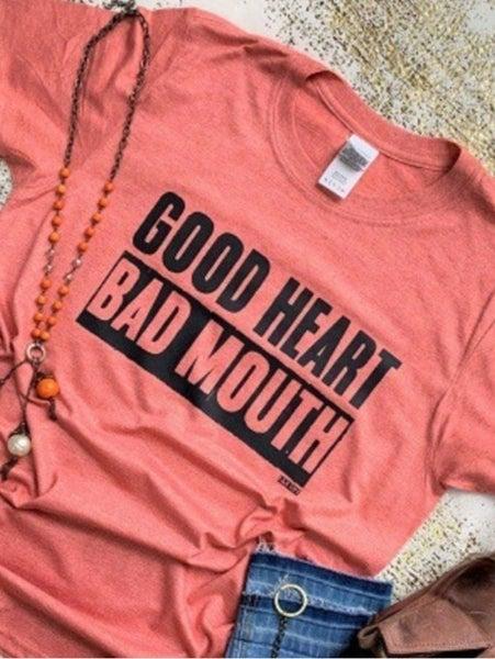 Good Heart Bad Mouth Tee *Final Sale*