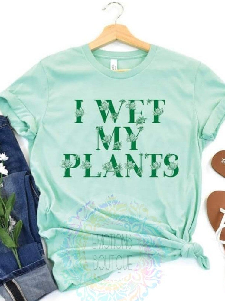I Wet My Plants Graphic Tee *Final Sale*