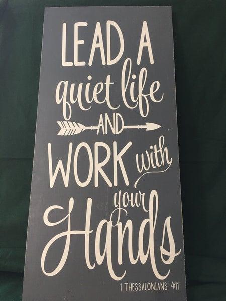 "Sign ""Lead a quiet life"""