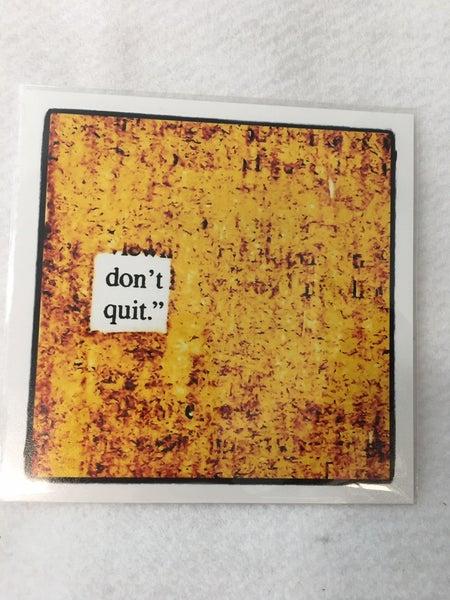"Art print ""Don't quit"""