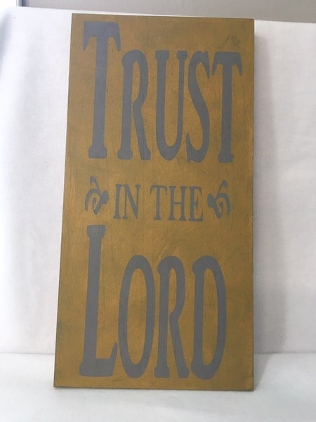 """""""Trust in the Lord"""""""