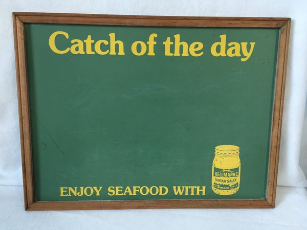 Catch of the Day chalkboard by Hellman's Tartar sauce