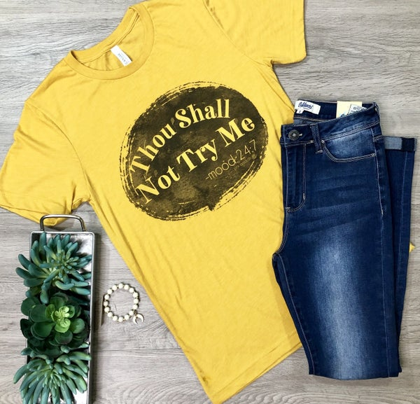 "*Kendra's Collection* ""Thou Shall Not Try Me"" T-Shirt, Mustard"