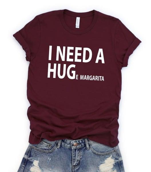 PRE-ORDER I  Need a HUGe Margarita