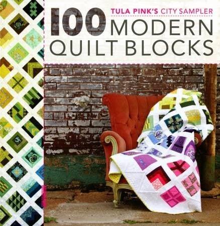 Tula Pink's City Sampler 100 Modern Quilt Blocks