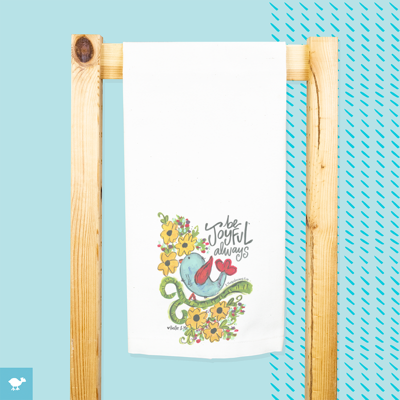 Be Joyful Always Tea Towel