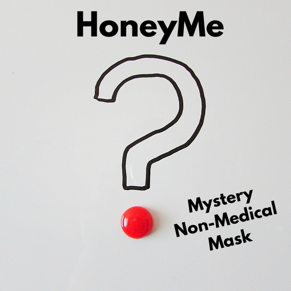 HoneyMe Mystery Face Covering - Non-Medical - No Filter Pocket