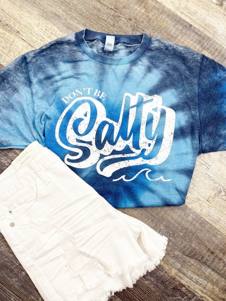 Don't be Salty Tie Dye Burnout Graphic Tee