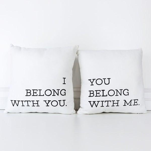 I Belong With You/ You Belong Canvas Pillow Set of 2