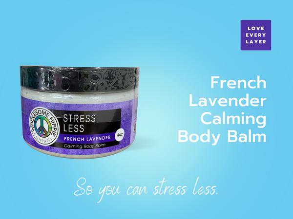 RETIRING SOON 4oz Stress Less Calming Body Balm - French Lavender