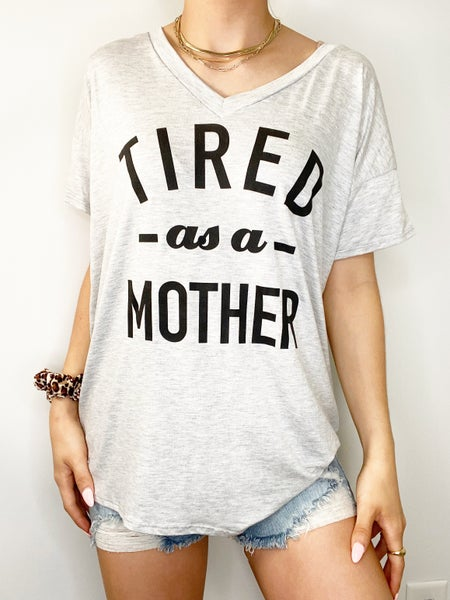 Tired as a Mother Heather Gray Graphic Tee
