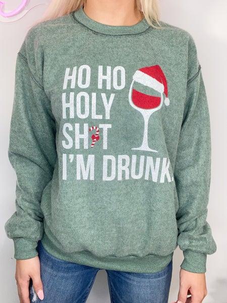 Ho Ho Holy Sh*t I'm Drunk Sweatshirt