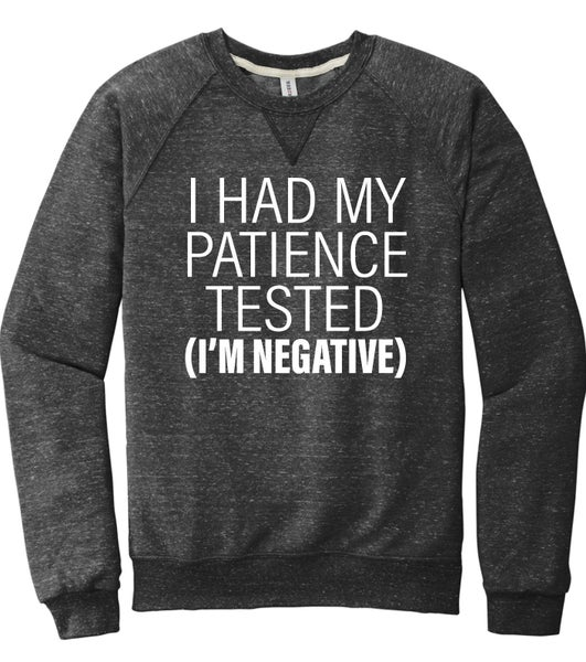LARGE & XL ONLY-I Had My Patience Tested Sweatshirt
