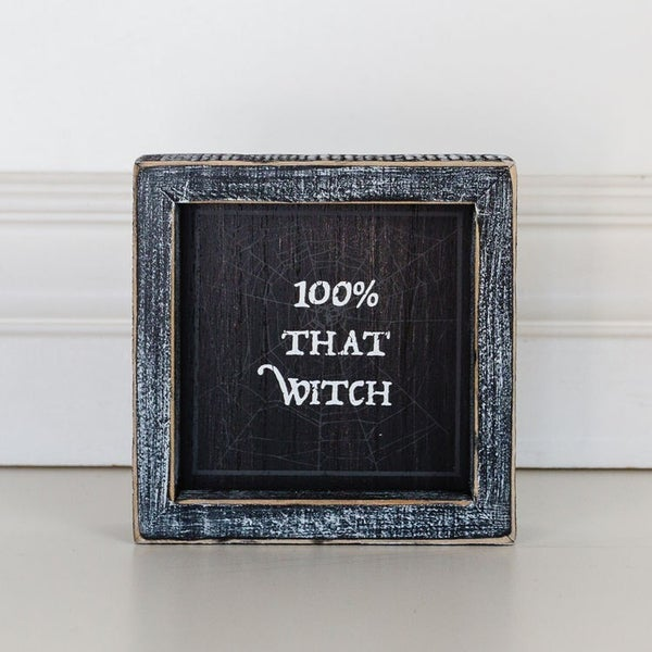 100% That Witch Framed Sign