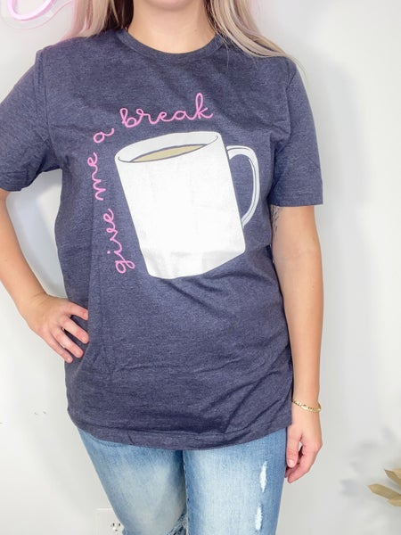 Give Me a Break Graphic Tee