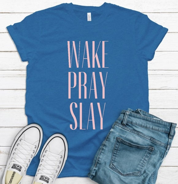 WORK PRAY SLAY | Graphic Tee
