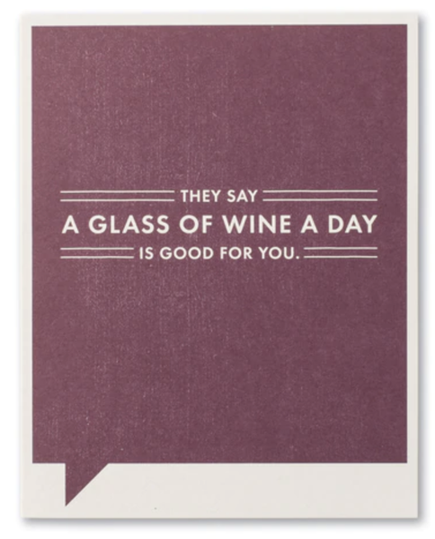 Glass of Wine a Day...card