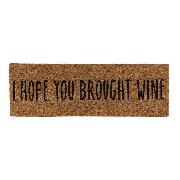 Door Mat - I Hope You Brought Wine