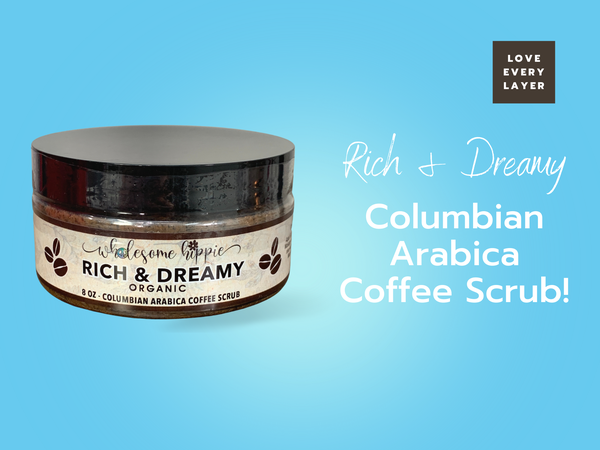 8oz Rich & Dreamy Columbian Coffee Scrub