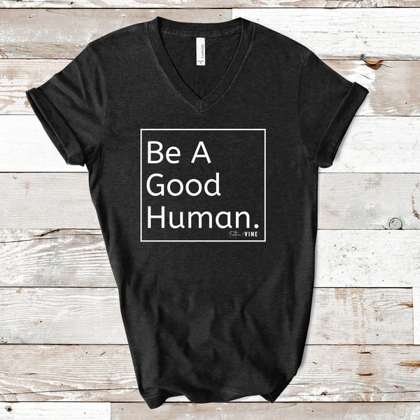 Be A Good Human | V-Neck