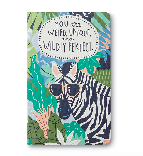 You Are Weird, Unique, and Wildly Perfect. Soft Cover Journal