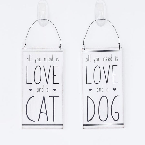 All You Need is the Love of a Dog/Cat Hanging Sign