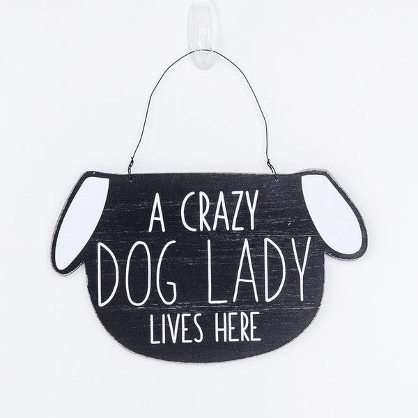 Crazy Dog Lady Door Sign