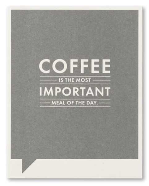 Coffee Is The Most ...card