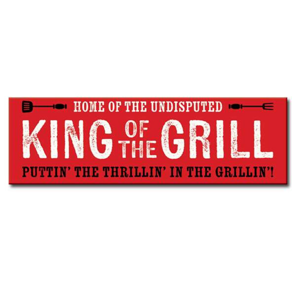 KING OF THE GRILL - 5X16